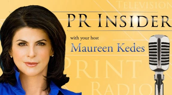 PR INSIDER with your host, Maureen Kedes