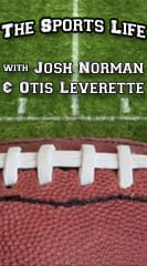 The Sports Life with Josh and O.T.I.S.