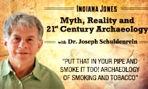 Indiana Jones: Myth, Reality and 21st Century Archaeology