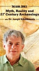 Indiana Jones: Myth, Reality and 21st Century Archaeology