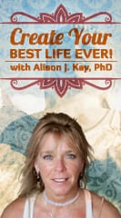 Create Your Best Life Ever! What Else is Possible?