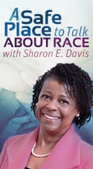 A Safe Place to Talk About Race