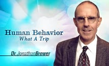 Human Behavior – What A Trip