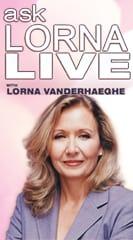 Ask Lorna Live