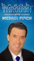 Breakthrough with Michael Pipich