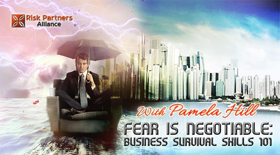 Fear is Negotiable: Business Survival Skills 101