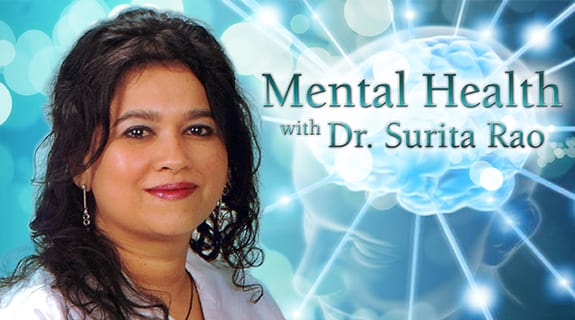 Mental Health with Dr. Surita Rao
