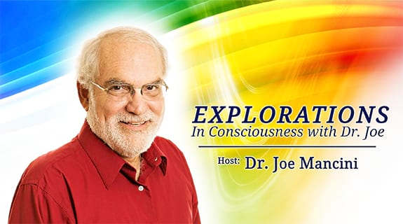 Explorations in Consciousness with Dr. Joe