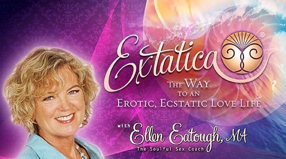 Extatica: The Way to an Erotic, Ecstatic Love Life