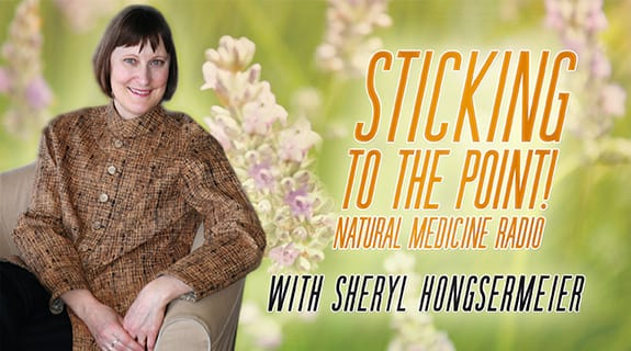 Sticking To the Point! Natural Medicine Radio