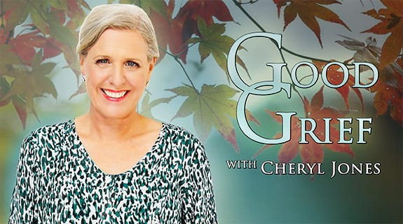 Good Grief with Cheryl Jones