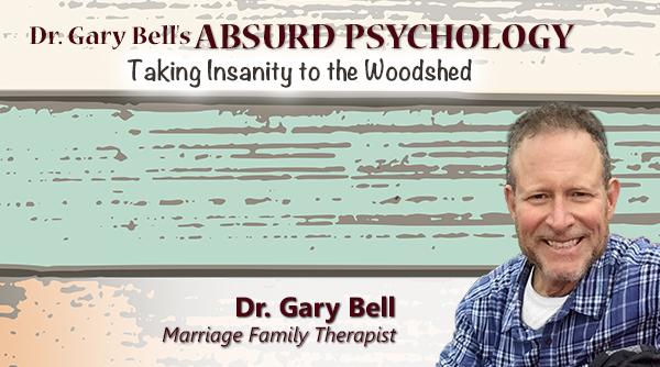 Dr  Gary Bell's Absurd Psychology