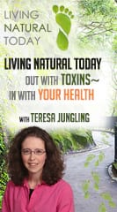 Living Natural Today – Out with Toxins - In with Your Health