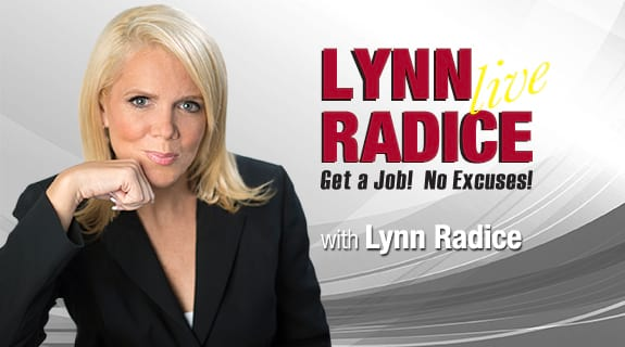 Lynn Radice Live: Get a Job! No Excuses