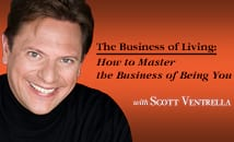 The Business of Living: How to Master the Business of Being You
