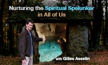 Nurturing the Spiritual Spelunker in All of Us