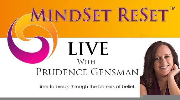 MindSet ReSet LIVE with Prudence Gensman