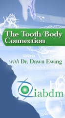 The Tooth/Body Connection