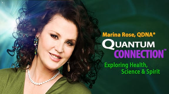 Quantum Connection™ Exploration of Health, Science & Spirit, Accelerating Your Path To Extraordinary Living™
