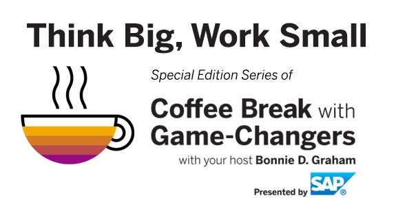 Think Big Work Small with Game-Changers, Presented by SAP