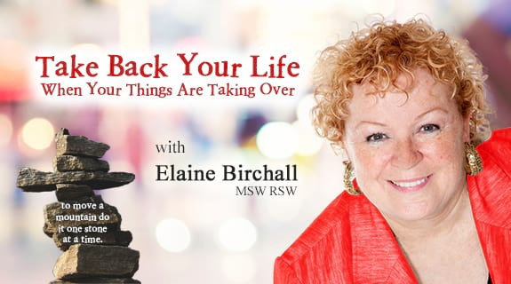 Take Back Your Life: When Your Things Are Taking Over