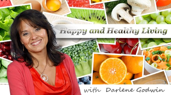 Happy and Healthy Living with Darlene Godwin
