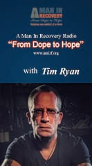 "A Man In Recovery Radio ""From Dope to Hope"""