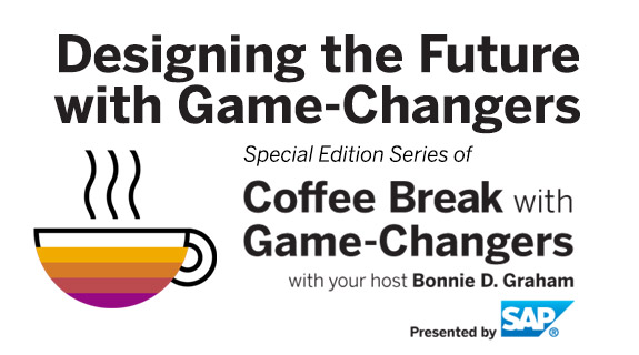 Designing the Future with Game-Changers, Presented by SAP