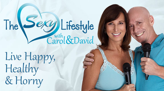 The Sexy Lifestyle with Carol and David