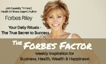 The Forbes Factor - Your Secret to health, wealth & happiness!
