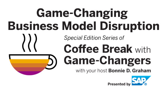 Game-Changing Business Model Disruption, Presented by SAP