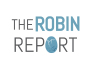 The Robin Report: Radical Times Require Radical Actions