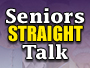Seniors STRAIGHT Talk