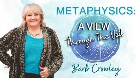 Metaphysics:  A View Through The Veil