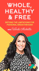 Whole, Healthy & Free: Defying the Limitations for Personal Breakthrough