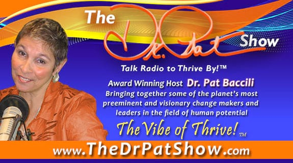 The Dr. Pat Show – Talk Radio to Thrive By!