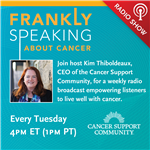 <![CDATA[Frankly Speaking About Cancer with the Cancer Support Community]]>