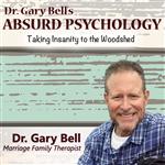 <![CDATA[Dr. Gary Bell's Absurd Psychology]]>