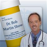 <![CDATA[Dr. Bob Martin Show]]>