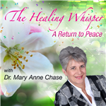 <![CDATA[The Healing Whisper: A Return to Peace with host Dr. Mary Anne Chase]]>