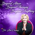 <![CDATA[Beyond Abuse, Beyond Therapy, Beyond Anything]]>