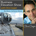 <![CDATA[The Business Elevation Show with Chris Cooper - Be More. Achieve More]]>