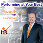 <![CDATA[Performing at Your Best: Mindset Evolution with Luis Vicente Garcia]]>