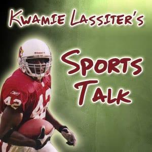 <![CDATA[Kwamie Lassiter's Sports Talk]]>