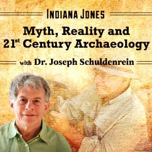 <![CDATA[Indiana Jones: Myth, Reality and 21st Century Archaeology]]>