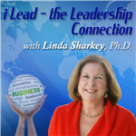 <![CDATA[i Lead – The Leadership Connection with Linda Sharkey]]>